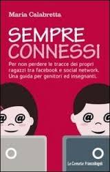 Sempre connessi: per non perdere le tracce dei propri ragazzi tra facebook e social network
