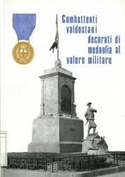 Combattenti valdostani decorati di medaglia al valor militare