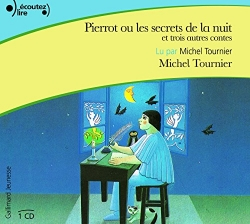 Pierrot ou, Les secrets de la nuit et trois autres contes [DOCUMENTO SONORO]