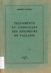 Testaments et codicilles des seigneurs de Vallaise