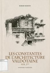 Les constantes de l'architecture valdôtaine . Vol. 2