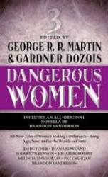 Dangerous women / edited by George R.R. Martin and Gardner Dozois. 3