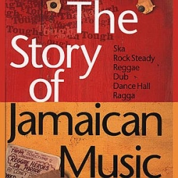 The story of jamaican music [DOCUMENTO SONORO]