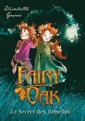 Fairy Oak. Livre 1, Le secret des jumelles