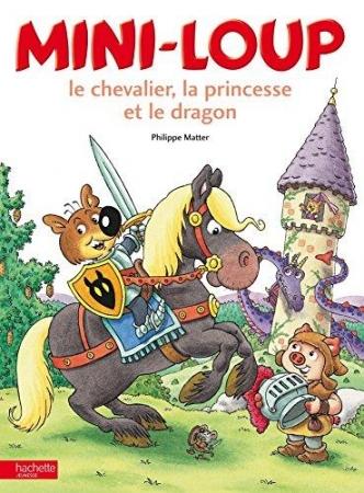 Mini-Loup le chevalier, la princesse et le dragon