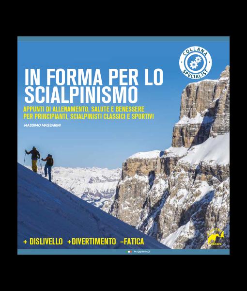 In forma per lo scialpinismo: appunti di allenamento, salute e benessere, + dislivello +divertimento -fatica