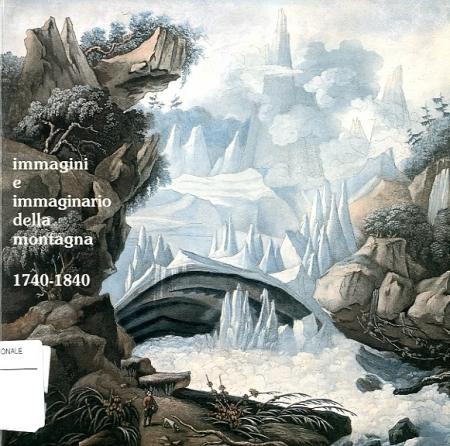 Immagini e immaginario della montagna, 1740-1840