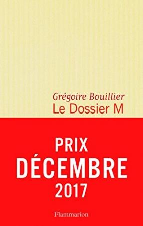 Le dossier M / Grégoire Bouillier. Livre 1