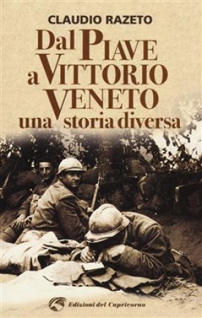Dal Piave a Vittorio Veneto