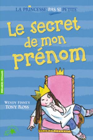 La princesse pas si petite. 1, Le secret de mon prénom
