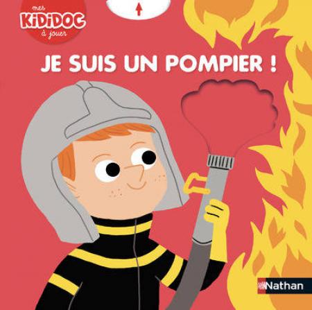 Je suis un pompier!