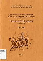 Quarante ans au service de l'archéologie en Vallée d'Aoste et dans les Alpes occidentales, 1967-2007