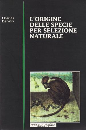 L'origine della specie per selezione naturale, o, La preservazione delle razze privilegiate nella lotta per la vita