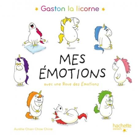Gaston la licorne. Mes émotions