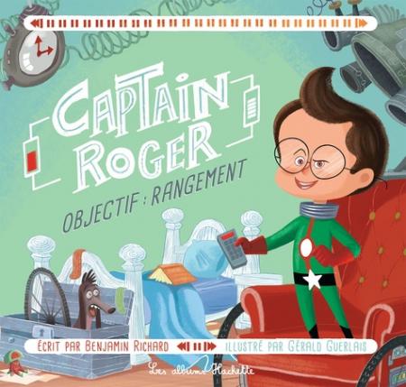 Captain Roger. 3, Objectif: rangement