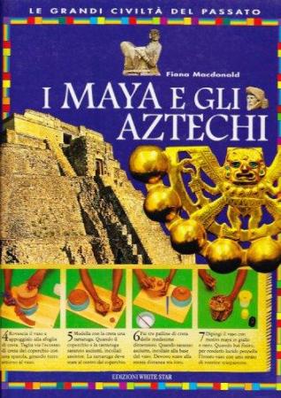 I Maya e gli Aztechi