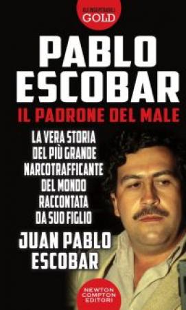 Pablo Escobar, il padrone del male