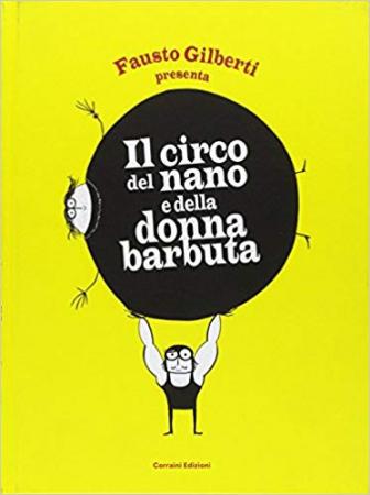 Il circo del nano e della donna barbuta