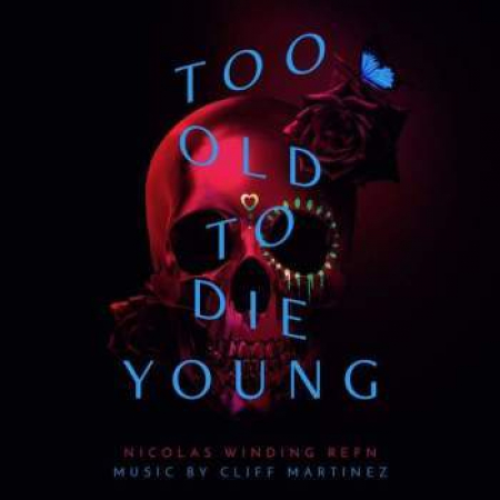 Too old to die young [DOCUMENTO SONORO]