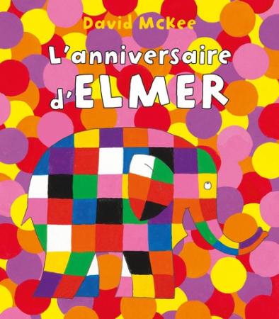 L'anniversaire d'Elmer/ David McKee