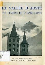 La Vallée d'Aoste aux pèlerins de l'année sainte