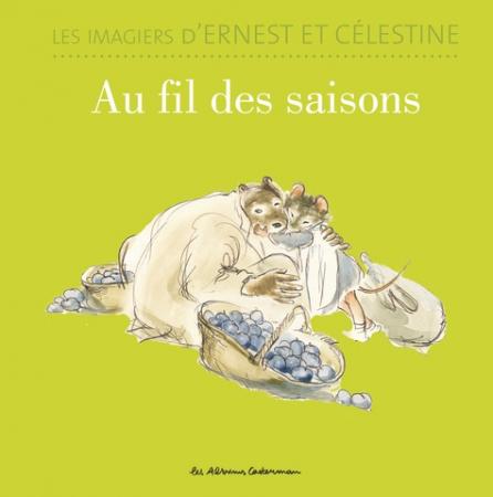 Les imagiers d'Ernest et Célestine. Au fil des saisons