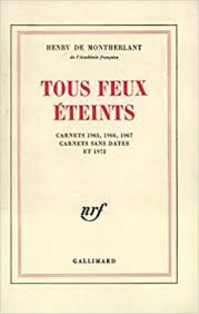 Tous feux éteints (carnets 1965, 1966, 1967, carnets sans dates, carnets 1972)