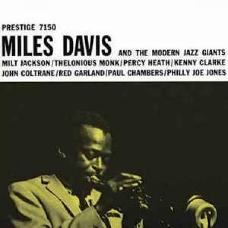 Miles Davis and The Modern Jazz Giants [DOCUMENTO SONORO]