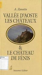Vallée d'Aoste les châteaux & le château de Fénis