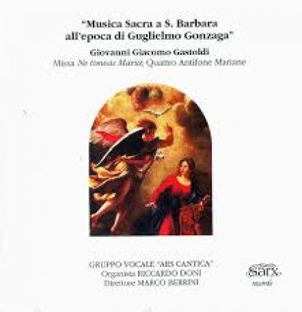Musica sacra a S. Barbara all'epoca di Guglielmo Gonzaga [DOCUMENTO SONORO]