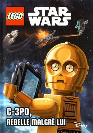 Lego Star wars. C-3PO, rebelle malgré lui