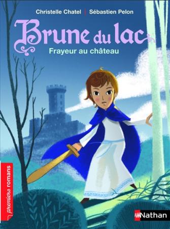 Brune du Lac. 2, Frayeur au château