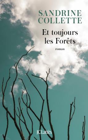 Et toujours les forêts