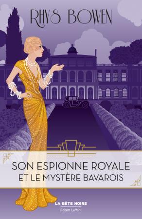 Tome 2: Son espionne royale et le mystère bavarois