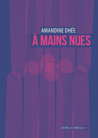 A' mains nues /Amandine Dhée