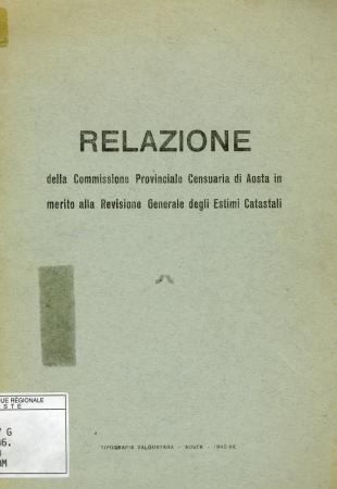 Relazione della Commissione provinciale censuaria di Aosta in merito alla revisione generale degli estimi catastali