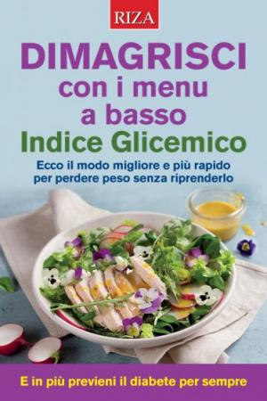 Dimagrisci con i menu a basso indice glicemico