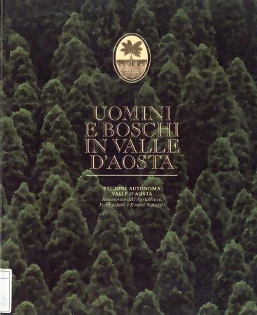 Uomini e boschi in Valle d'Aosta