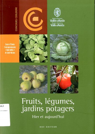 Fruits, légumes, jardins potagers