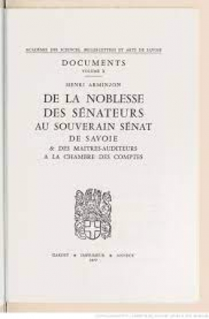 De la noblesse des sénateurs au Souverain sénat de Savoie & des maîtres-auditeurs à la Chambre des comptes