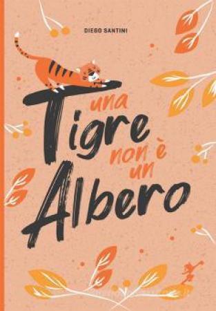 Una tigre non è un albero