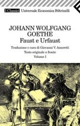Faust e Urfaust / Johann Wolfgang Goethe ; traduzione e cura di Giovanni V. Amoretti. 1