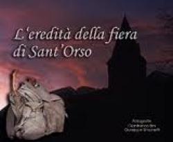 L'eredità della fiera di Sant'Orso, 1963-2000