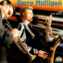 Gerry Mulligan quartet with Chet Baker [DOCUMENTO SONORO]