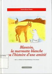 Blantsin, la marmotte blanche ou, L'histoire d'une amitié